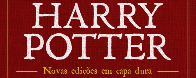 Harry Potter - novas edições em capa dura