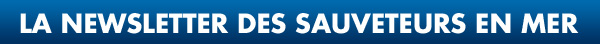 La newsletter des sauveteurs en mer